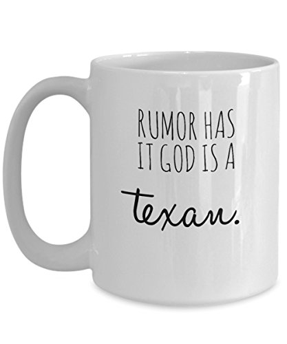 Funny Rumor Has It God Is A Texan Mug Texas Pride Unique Gift Idea For Lone Star State Houston NFL Long Last Microwave & Dishwasher Safe 11ounce or 15oz Cozy Ceramic Novelty Coffee Tea Cup