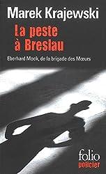 La peste à Breslau: Une enquête d'Eberhard Mock de la brigade des Moeurs