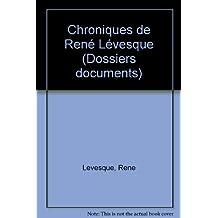 CHRONIQUES DE RENÉ LÉVESQUE