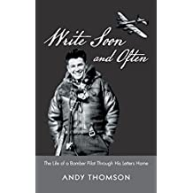 Write Soon and Often: The Life of a Bomber Pilot Through His Letters Home