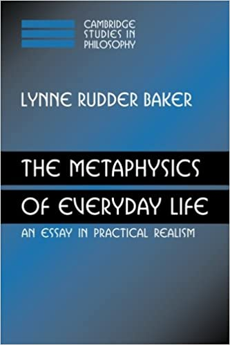 com the metaphysics of everyday life an essay in  the metaphysics of everyday life an essay in practical realism cambridge studies in philosophy reprint edition