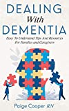 Dealing With Dementia Easy To Understand Tips And