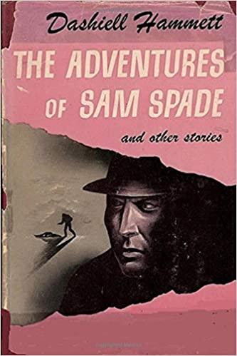 The Adventures of Sam Spade and other stories: Dashiell, Hammett:  9781980921233: Amazon.com: Books
