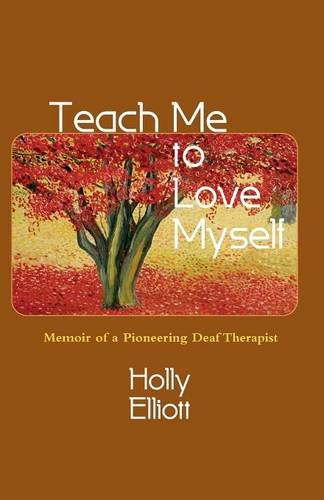 Teach Me to Love Myself: Memoir of a Pioneering Deaf Therapist pdf