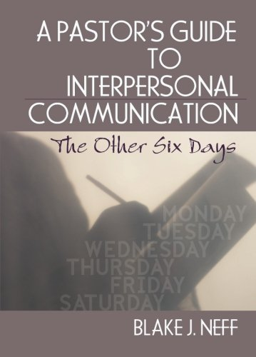A Pastor's Guide to Interpersonal Communication (Haworth Series in Chaplaincy)