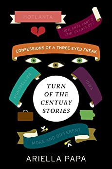 Confessions of a Three-Eyed Freak (Turn of the Century Stories Book 3) by [Papa, Ariella]