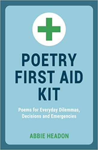 Buy Poetry First Aid Kit Poems For Everyday Dilemmas Decisions And
