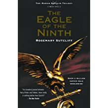 The Eagle of the Ninth (The Roman Britain Trilogy Book One)