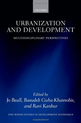 Urbanization and Development: Multidisciplinary Perspectives (WIDER Studies in Development Economics) by Oxford University Press