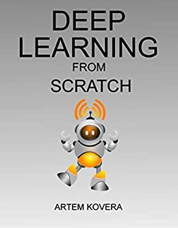 Deep Learning from Scratch: From Basics to Building Real Neural Networks in  Python with Keras