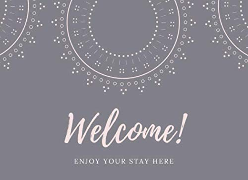 Welcome!: Vacation Housewarming Guest Book AirBnB, Rental House, Hotel, Home For Guests To Leave Recommendations & More (110 Pages)