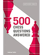 500 Chess Questions Answered: for all new chess players
