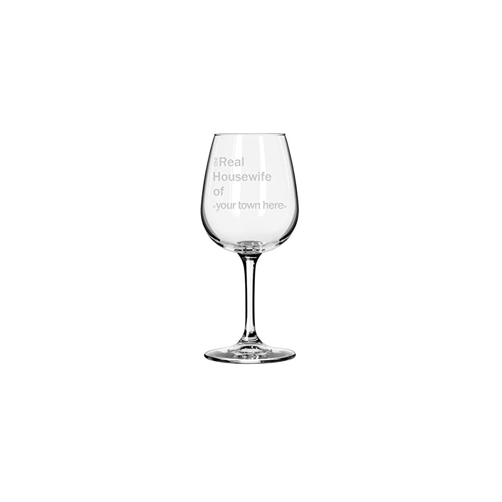 "The Real Housewife of ""Your Town Here"" Custom Wine Glass"