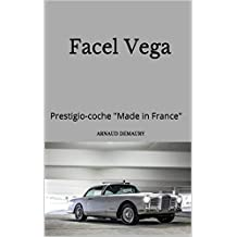 "Facel Vega: Prestigio-coche ""Made in France"" (Spanish Edition)"