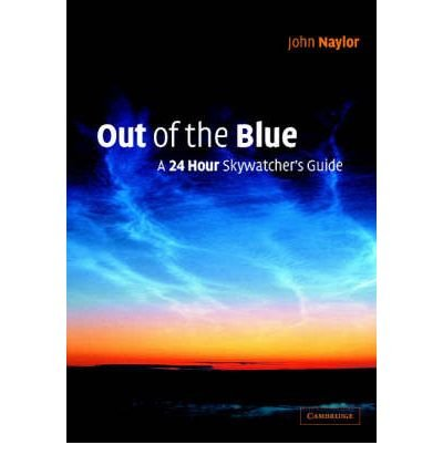 Out of the Blue : A 24-Hour Skywatcher's Guide(Hardback) - 2002 Edition pdf