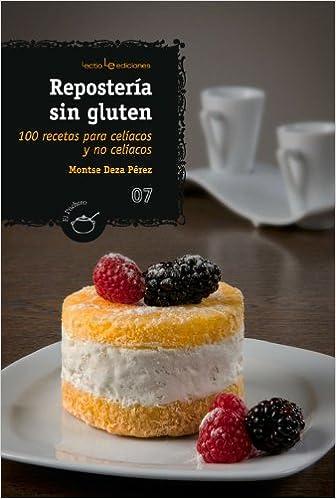 Repostería sin gluten: 100 recetas para celíacos y no ...