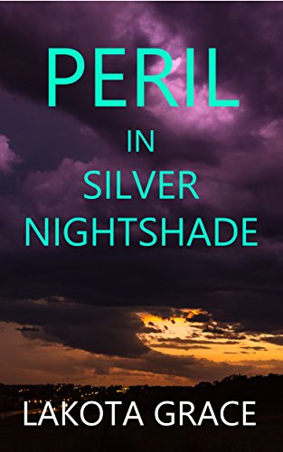 Peril in Silver Nightshade: A small town police procedural set in the American Southwest (The Pegasus Quincy Mystery Series Book 4) by [Grace, Lakota]