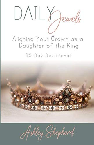 Daily Jewels: Aligning Your Crown as a Daughter of the ()