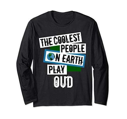 The Coolest People on Earth Play Oud Classical String Instrument Long Sleeve T-Shirt