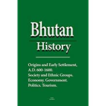 Bhutan History: Origins and Early Settlement, A.D. 600-1600, Society and Ethnic Groups, Economy, Government, Politics, Tourism