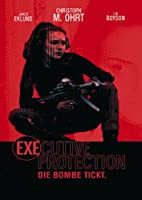 Executive Protection - Die Bombe tickt