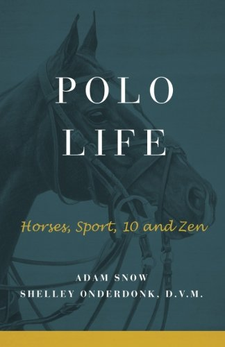 Polo Life: Horses, Sport, 10 and Zen
