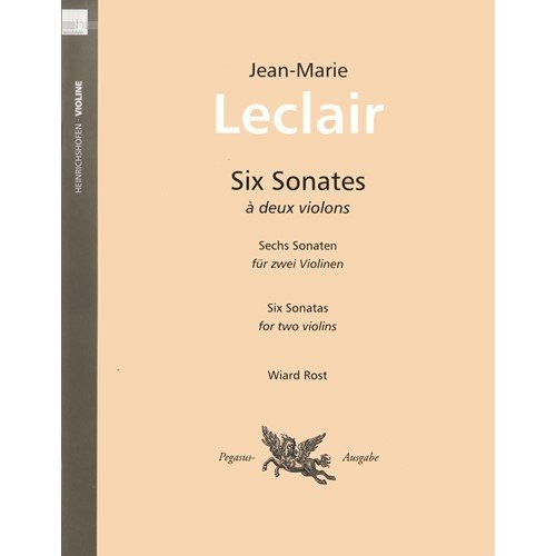 Leclair Sonata (Leclair, Jean-Marie - Six Sonatas, Op 3 - Two Violins - edited by Wiard Rost - Edition Peters)