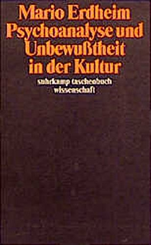 Psychoanalyse Und Unbewußtheit In Der Kultur  Aufsätze 1980 1987  Suhrkamp Taschenbuch Wissenschaft