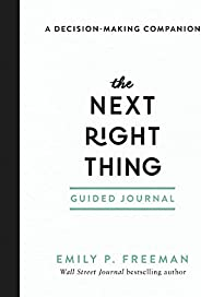 The Next Right Thing Guided Journal: A Decision-Making Companion