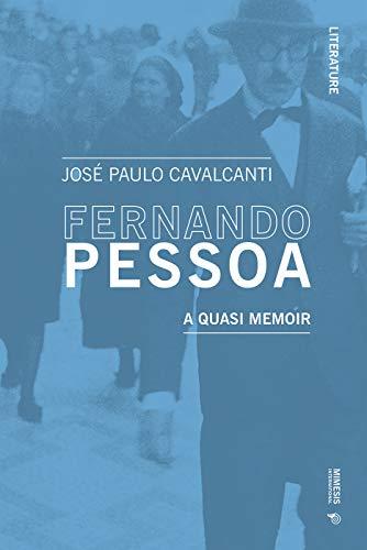 Fernando Pessoa: A Quasi Memoir