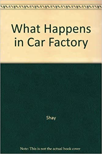 What Happens in a Car Factory