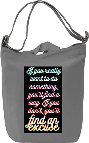 If You Really Want To Do Something Borsa Giornaliera Canvas Canvas Day Bag| 100% Premium Cotton Canvas| DTG Printing|