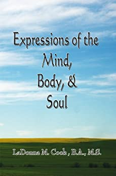 Expressions of the Mind, Body, & Soul by [Cook B.A. M.S., LaDonna M. ]