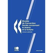 Modèle de convention fiscale concernant le revenu et la fortune : Version abrégée 2008 (ECONOMIE)