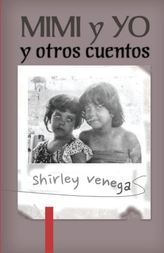 Mimi y yo y otros cuentos (Spanish Edition) [Shirley Venegas] (Tapa Blanda)