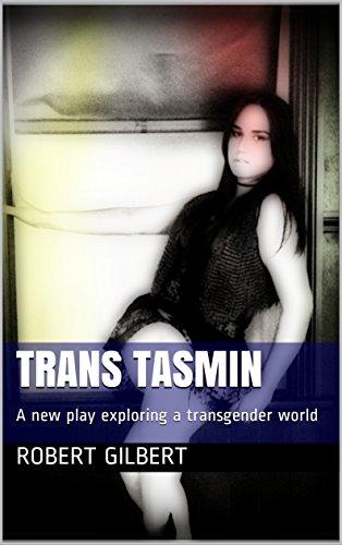 TRANS TASMIN: A new play exploring a transgender world