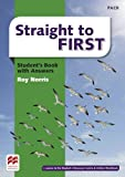 Straight to First Student's Book with Answers Pack