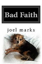 Bad Faith:   A Philosophical Memoir