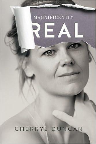 Magnificently Real: Amazon.es: Cherryl Ann Duncan, Phillip ...