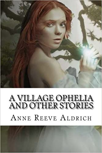 A Village Ophelia and Other Stories
