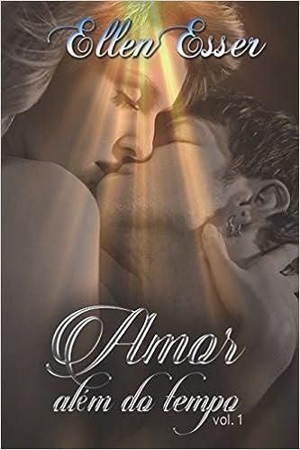 Pagina Para Descargar Libros Amor Além Do Tempo: Pretérito Perfeito Kindle A PDF