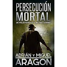 Persecución Mortal: Un thriller psicológico de misterio y suspense (En español) (Spanish Edition)