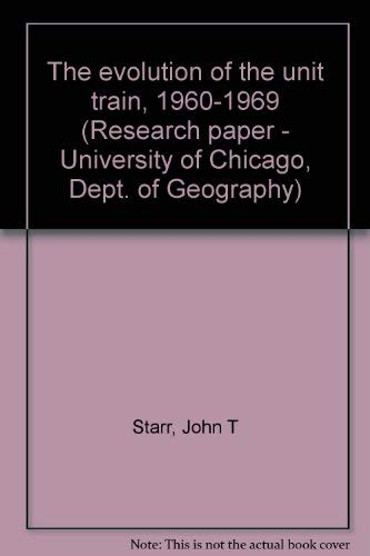 The evolution of the unit train, 1960-1969 (Research paper - University of Chicago, Dept. of Geography)