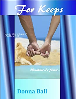 For Keeps by [Ball, Donna]