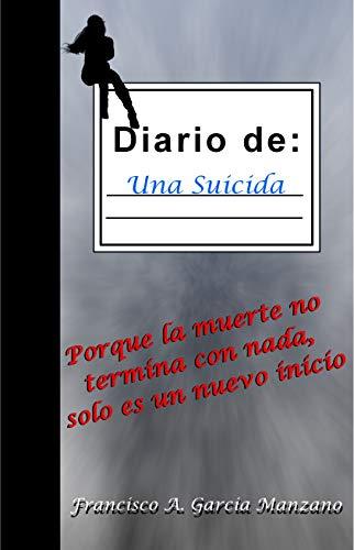 Diario de: Una Suicida (Spanish Edition): Francisco Antonio
