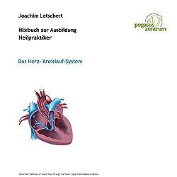 Hörbuch zur Ausbildung für Heilpraktiker: Das Herz-Kreislauf-System