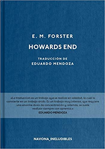 Howards End (Los ineludibles): Amazon.es: Edward Morgan Forster, Eduardo Mendoza: Libros