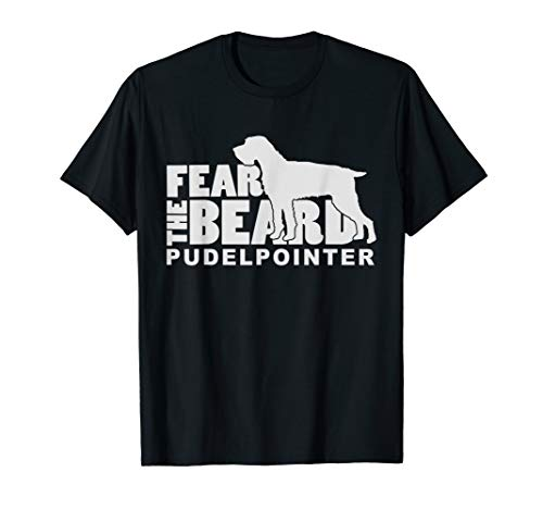 Fear the Beard - Pudelpointer Hunting Dog T-Shirt