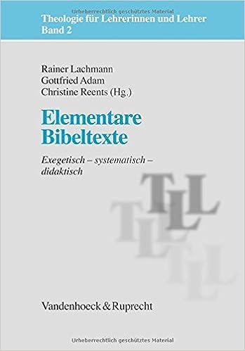 Theologie Für Lehrerinnen Und Lehrer Elementare Bibeltexte