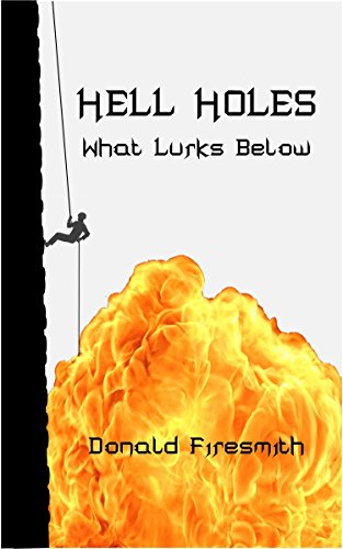Hell Holes: What Lurks Below by [Firesmith, Donald]
